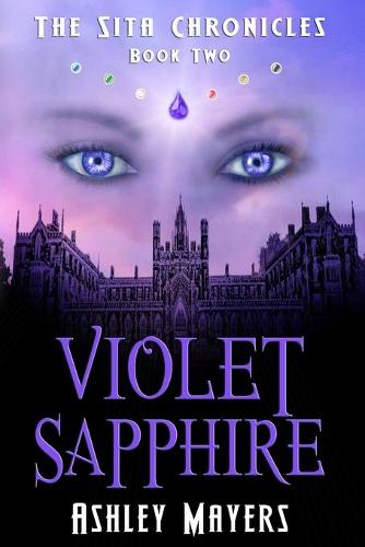 Violet Sapphire: The Sita Chronicles - Book Two - Sita Chronicles 2 (Paperback)