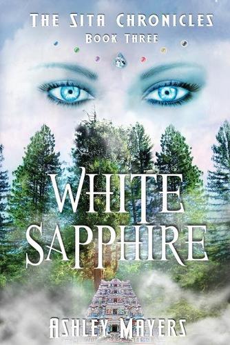 White Sapphire: The Sita Chronicles - Book Three - Sita Chronicles 3 (Paperback)
