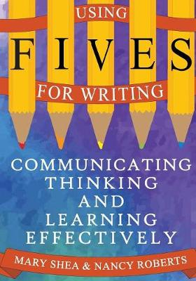 Using FIVES for Writing: Communicating, Thinking, and Learning Effectively (Paperback)