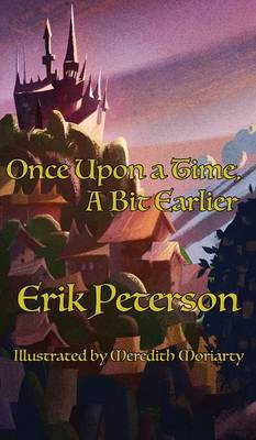 Once Upon a Time, a Bit Earlier (Hardback)