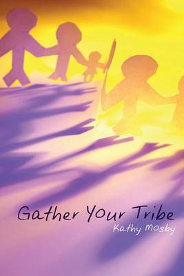 Gather Your Tribe (Paperback)
