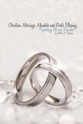 Christian Marriage Mandate and God's Blessing: : Psychological Ills and Remedies (Paperback)