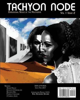 Tachyon Node Volume 1 Issue 2 - Tachyon Node Volume 1 2 (Paperback)