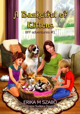 A Basketful of Kittens: Bff Adventures #1 - Bff Adventures 1 (Paperback)