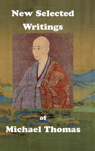New Selected Writings of Michael Thomas (Hardback)