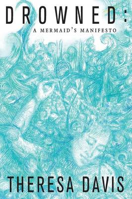 Drowned: A Mermaid's Manifesto (Paperback)