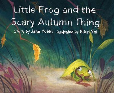 Little Frog and the Scary Autumn Thing (Hardback)