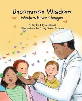 Uncommon Wisdom: Wisdom Never Changes (Paperback)