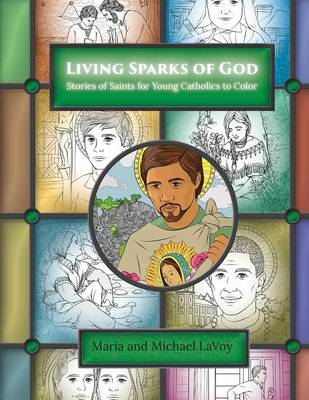 Living Sparks of God: Stories of Saints for Young Catholics to Color (Paperback)