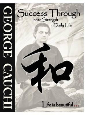 Success Through Inner Strength in Daily Life (Hardback)