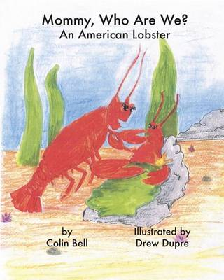 Mommy, Who Are We?: An American Lobster (Paperback)