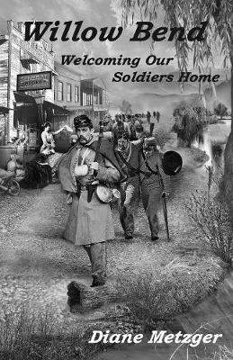 Willow Bend: Welcoming Our Soldiers Home - Willow Bend 1 (Paperback)