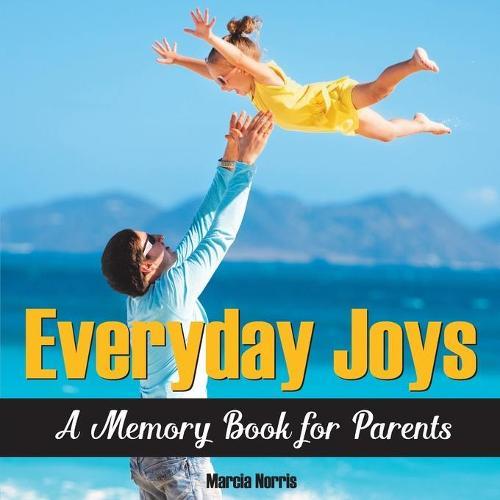 Everyday Joys: A Memory Book for Parents (Paperback)