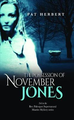 The Possession of November Jones - Reverend Paltoquet supernatural mystery series 3 (Paperback)