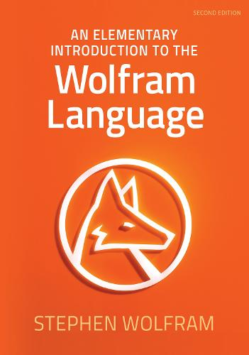 An Elementary Introduction To The Wolfram Language: 2nd Edition (Paperback)