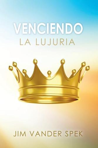 Venciendo La Lujuria (Paperback)