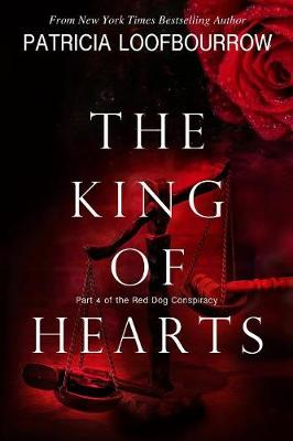 The King of Hearts: Part 4 of the Red Dog Conspiracy - Red Dog Conspiracy 4 (Paperback)