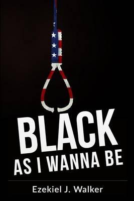 Black as I Wanna Be (Paperback)