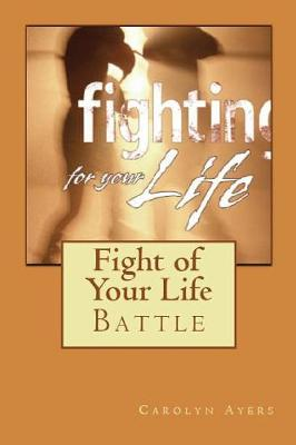 Fight of Your Life: Battle (Paperback)
