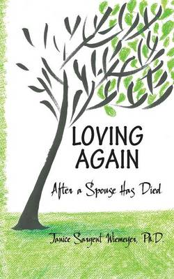 Loving Again: After a Spouse Has Died (Paperback)