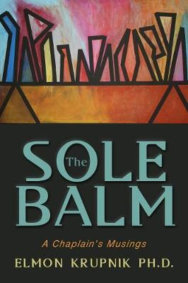 The Sole Balm: A Chaplain's Musings (Paperback)