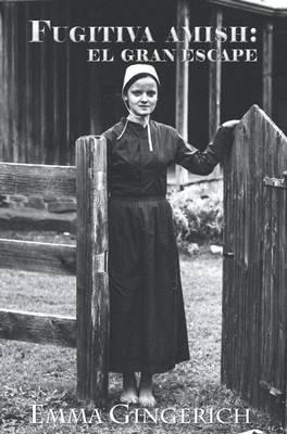 Fugitiva Amish: El Gran Escape (Hardback)