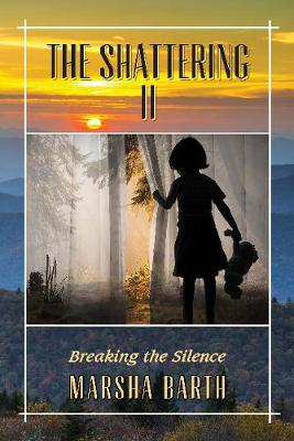 The Shattering II: Breaking the Silence (Paperback)