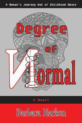 Degree of Normal: A Woman's Journey Out of Childhood Abuse (Paperback)