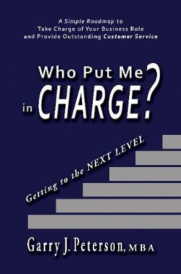 Who Put Me in Charge? Getting to the NEXT LEVEL: Getting to the NEXT LEVEL (Paperback)