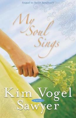 My Soul Sings: Sequel to Sweet Sanctuary (Paperback)