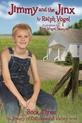 Jimmy and the Jinx: Book 3 the Jimmy of Cottonwood Valley Series - Jimmy of Cottonwood Valley 3 (Paperback)