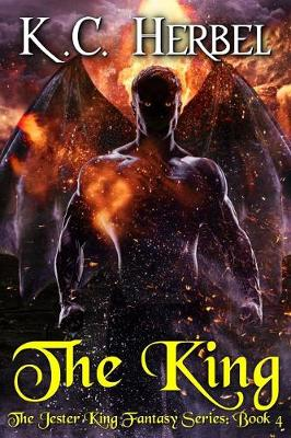 The King: The Jester King Fantasy Series: Book Four (Paperback)