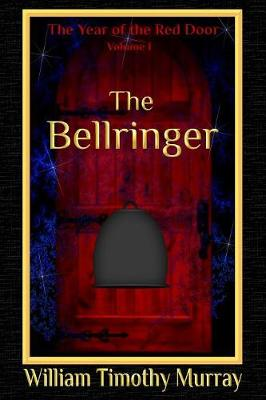 The Bellringer: Volume 1 of the Year of the Red Door (Paperback)