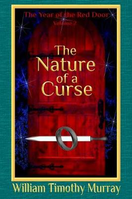 The Nature of a Curse: Volume 2 of the Year of the Red Door (Paperback)