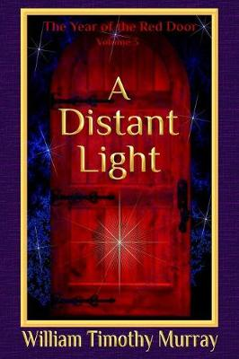 A Distant Light: Volume 3 of the Year of the Red Door (Paperback)