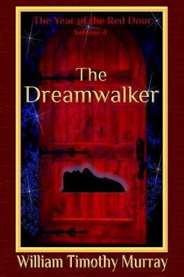 The Dreamwalker: Volume 4 of the Year of the Red Door (Paperback)