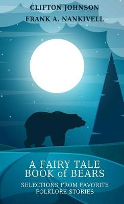 A Fairy Tale Book of Bears: Selections from Favorite Folklore Stories (Paperback)