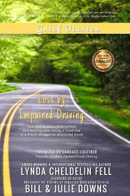 Grief Diaries: Loss by Impaired Driving (Paperback)