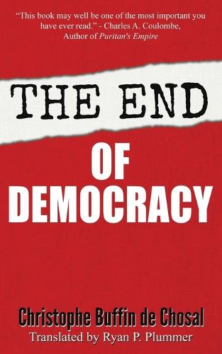 The End of Democracy (Paperback)