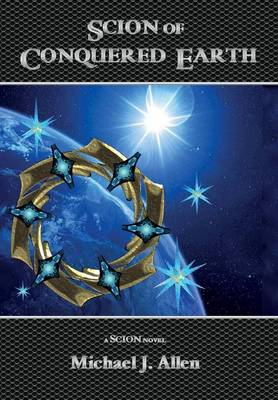 Scion of Conquered Earth - Scion 1 (Hardback)