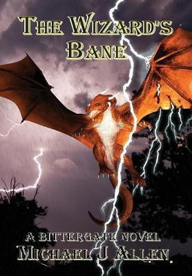 The Wizard's Bane - Bittergate 2 (Hardback)