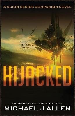 Hijacked: A Science Fiction Space Opera Adventure (Scion Book 2.5) (Paperback)
