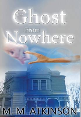 The Ghost from Nowhere (Hardback)