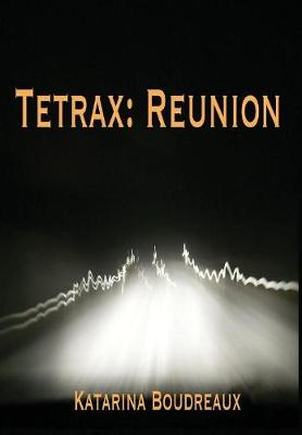 Tetrax: Reunion (Hardback)