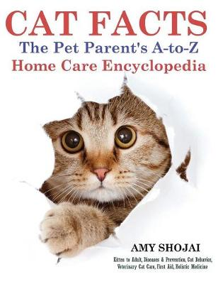 Cat Facts: The Pet Parent's A-To-Z Home Care Encyclopedia (Hardback)