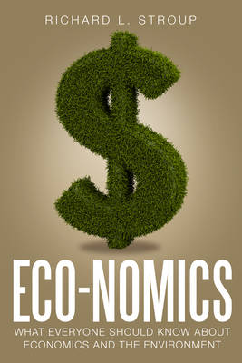 Economics: What Everyone Should Know About Economics and the Environment (Paperback)