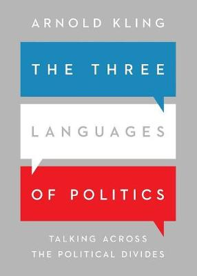 The Three Languages of Politics: Talking Across the Political Divides (Paperback)