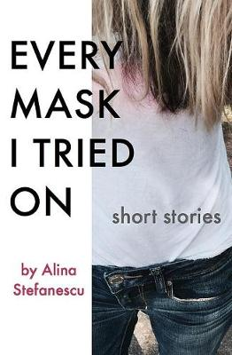 Every Mask I Tried on: Stories (Paperback)