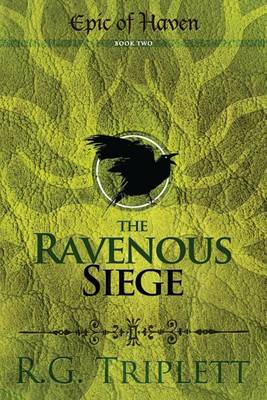 The Ravenous Siege: Epic of Haven Book Two (Paperback)