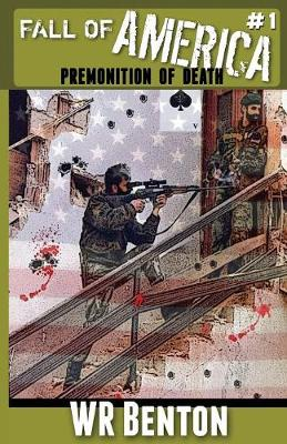 The Fall of America: Book 1: Premonition of Death - Fall of America 1 (Paperback)